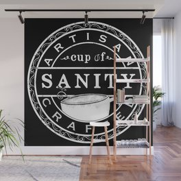 Artisan Crafted Cup Of Sanity Wall Mural