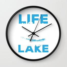 Life Is Better At The Lake - Boating Design Wall Clock