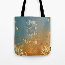 Time goes on even when we don't. Unravel Me Tote Bag