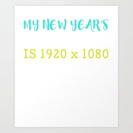 My New Year's Resolution Is 1920 x 1080 Art Print