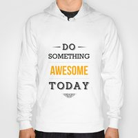 motivational Hoodies featuring Lab No. 4 - Do something awesome today Inspirational Quotes Poster by Lab No. 4