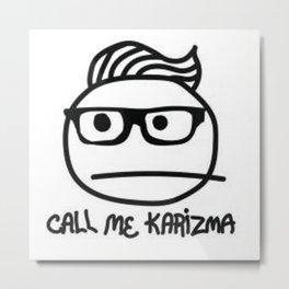 Call Me Karizma Metal Print