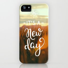 It's a new day iPhone Case
