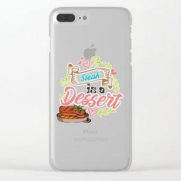 Steak is a dessert Clear iPhone Case