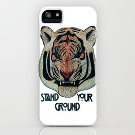 Tiger - Stand Your Ground iPhone Case