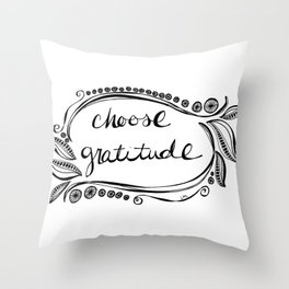 Choose Gratitude Throw Pillow