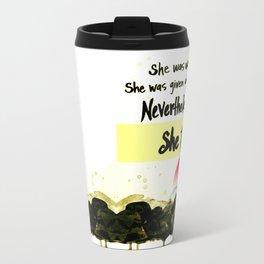 Nevertheless, She Persisted - nature - feminism Metal Travel Mug