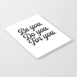 Be you. Do you.For you. Notebook