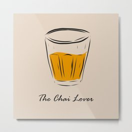 The Chai Lover Metal Print
