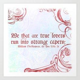 Strange Capers - Shakespeare Love Quote Art Art Print