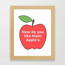 How do you like them apples funny meme Framed Art Print