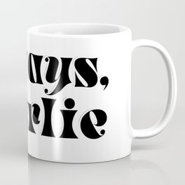 Love always, Charlie Coffee Mug
