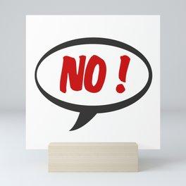 no! Mini Art Print