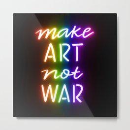 Make Art Not War rainbow Metal Print