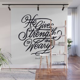 He Gives Strength to the Weary Wall Mural