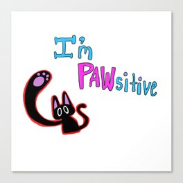 I'm PAWsitive! Canvas Print