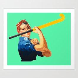 We Can Do It! Field Hockey! Art Print