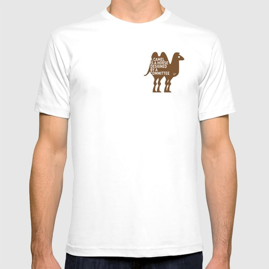 My - A camel is a horse designed by a committee - quote poster T-shirt