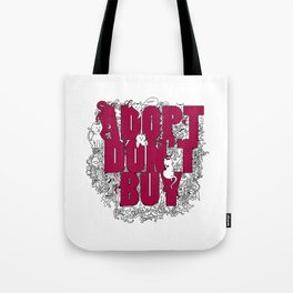 ADOPT DON'T BUY Tote Bag