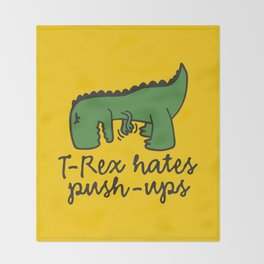 T-Rex hates push-ups Throw Blanket