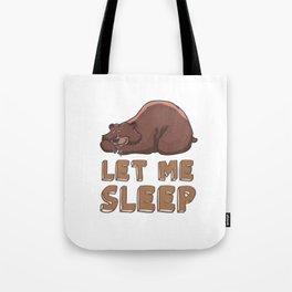 Let me sleep Tote Bag