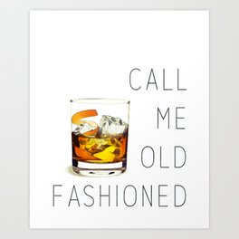 Call me old fashioned print Art Print