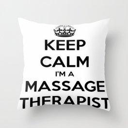 Keep Calm I Am A Massage Therapist Throw Pillow