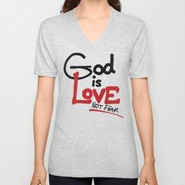 God Is Love...Not Fear. Unisex V-Neck