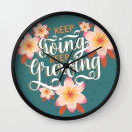 Keep going keep growing Wall Clock