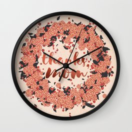 Thanks mom, in the summer of life Wall Clock