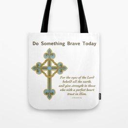 Something Brave 1 Tote Bag