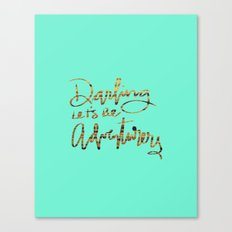 Darling Let's Be Adventurers Canvas Print