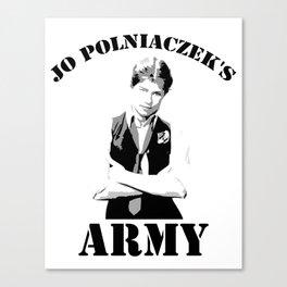 Jo Polniaczek's Army Canvas Print