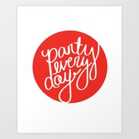 Party Every Day Art Print