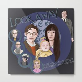 Look Away, Look Away Metal Print