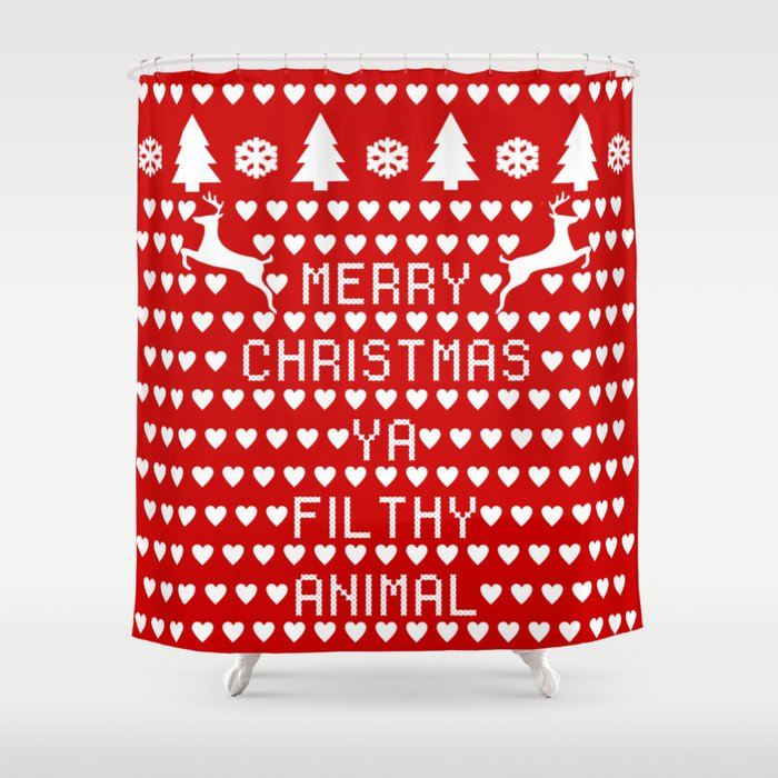 merry christmas ya filthy animal shower curtain - Merry Christmas Ya Filthy Animal