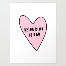 Being kind is rad - typography Art Print