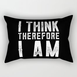 I think therefore I am Rectangular Pillow