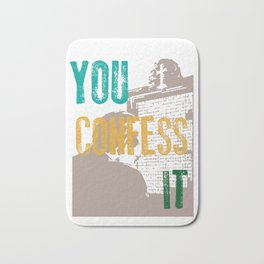 Awesome & Great Confess Tshirt You confess it Bath Mat