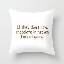 Please Have Chocolate in Heaven Throw Pillow