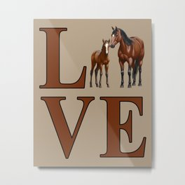 Love Horses Bay Mare and Cute Foal Metal Print