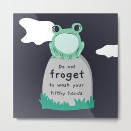 Don't Frog-et to wash your hands Metal Print