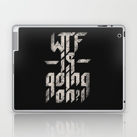 WTF is going on? Laptop & iPad Skin