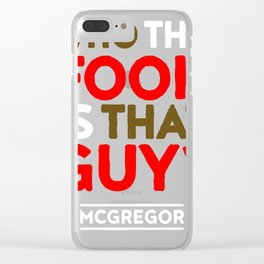 Who the Fook is that guy Clear iPhone Case