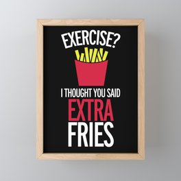 Extra Fries Funny Quote Framed Mini Art Print