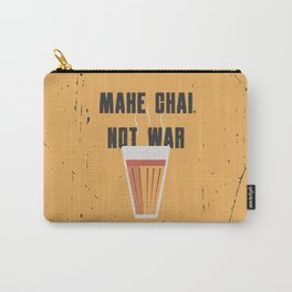 Funny Make Chai Tea Not War QuoteFunny Chai for life Carry-All Pouch