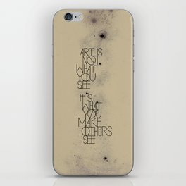 Art Is Not What You See It's What You Make Others See iPhone Skin