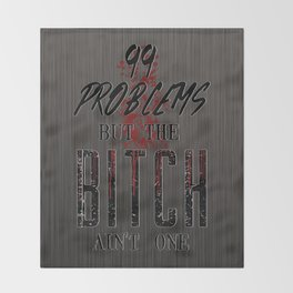 99 problems Throw Blanket