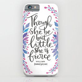 Though She Be But Little - Shakespeare Quote iPhone Case
