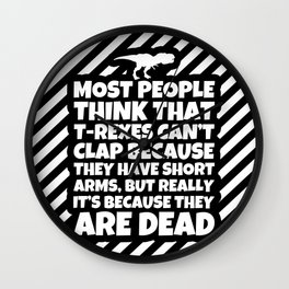 T-Rex Clapping Funny Saying Paleontology Gifts Wall Clock